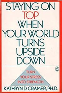 eBook Staying on Top When Your World Turns Upside Down ePub