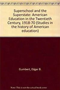 eBook Superschool and the Superstate: American Education in the Twentieth Century, 1918-70 (Studies in the history of American education series) ePub