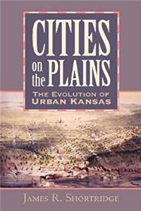 eBook Cities on the Plains: The Evolution of Urban Kansas ePub
