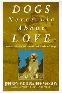 eBook Dogs Never Lie About Love: Reflections on the Emotional World of Dogs ePub