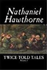 eBook Twice-Told Tales, Volume I by Nathaniel Hawthorne, Fiction, Classics ePub