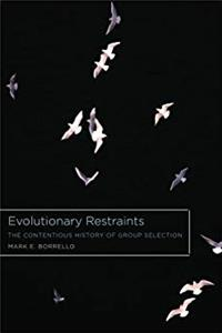 eBook Evolutionary Restraints: The Contentious History of Group Selection ePub