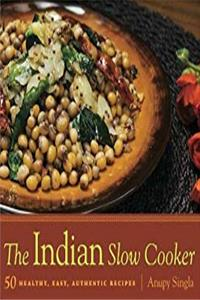 eBook The Indian Slow Cooker: 50 Healthy, Easy, Authentic Recipes ePub