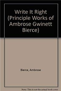 eBook Write It Right (Principal Works of Ambrose Gwinett Bierce) ePub