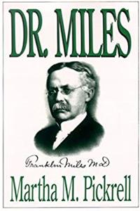 eBook Dr. Miles: The Life of Dr. Franklin Lawrence Miles (1845-1929) (Indiana) ePub