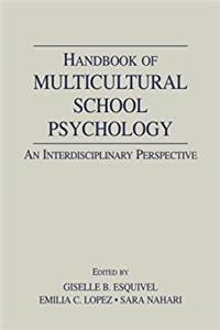 eBook Handbook of Multicultural School Psychology: An Interdisciplinary Perspective (Consultation, Supervision, and Professional Learning in School Psychology Series) ePub