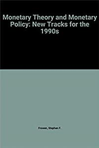 eBook Monetary Theory and Monetary Policy: New Tracks for the 1990s ePub