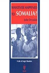 eBook Whatever Happened to Somalia?: A Tale of Tragic Blunders ePub