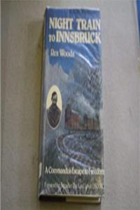 eBook Night Train to Innsbruck: A Commando's Escape to Freedom ePub