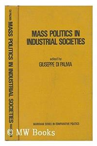 eBook Mass politics in industrial societies;: A reader in comparative politics (Markham series in comparative politics) ePub