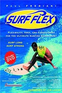 eBook Surf Flex: Flexibility, Yoga, and Conditioning for The Ultimate Surfing Experience! (DVD Edition) ePub