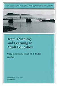 eBook Team Teaching and Learning in Adult Education: New Directions for Adult and Continuing Education, Number 87 (J-B ACE Single Issue Adult  Continuing Education) ePub