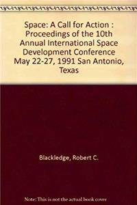 eBook Space: A Call for Action : Proceedings of the 10th Annual International Space Development Conference May 22-27, 1991 San Antonio, Texas ePub