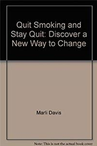 eBook Quit Smoking and Stay Quit: Discover a New Way to Change (New Life Guides, Helping People to Change) ePub