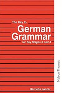 eBook The Key to German Grammar for Key Stages 3 and 4 (Key to Grammar) ePub