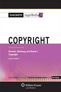 eBook Casenotes Legal Briefs: Copyright Gorman, Ginsburg, and Reese's 8th Edition ePub