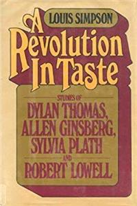 eBook A revolution in taste: Studies of Dylan Thomas, Allen Ginsberg, Sylvia Plath, and Robert Lowell ePub