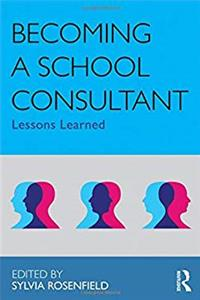 eBook Becoming a School Consultant: Lessons Learned (Consultation, Supervision, and Professional Learning in School Psychology Series) ePub