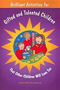 eBook Brilliant Activities for Gifted and Talented Children: That Other Children Will Love Too ePub