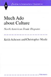 eBook Much Ado about Culture: North American Trade Disputes (Studies in International Economics) ePub