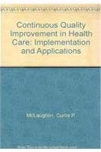 eBook Continuous Quality Improvement in Health Care: Theory, Implementation, and Applications ePub