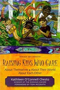 eBook Raising Kids Who Care: About Themselves, About Their World, About Each Other ePub