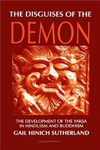 eBook The Disguises of the Demon: The Development of the Yaksa in Hinduism and Buddhism (SUNY series in Hindu Studies) ePub