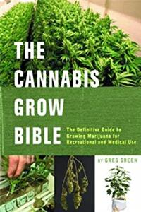 eBook The Cannabis Grow Bible: The Definitive Guide to Growing Marijuana for Recreational and Medical Use ePub