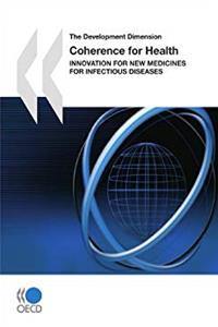 eBook The Development Dimension Coherence for Health:  Innovation for New Medicines for Infectious Diseases ePub