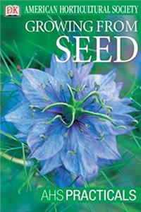 eBook American Horticultural Society Practical Guides: Growing From Seed (AHS Practical Guides) ePub