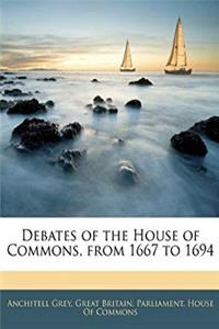 eBook Debates of the House of Commons, from 1667 to 1694 ePub