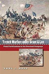 eBook Trench Warfare under Grant and Lee: Field Fortifications in the Overland Campaign (Civil War America) ePub