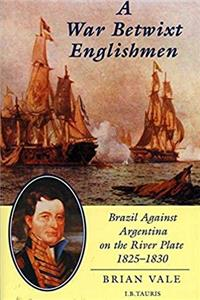 eBook A War Betwixt Englishmen: Brazil Against Argentina on the River Plate ePub