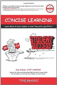 eBook Concise Learning: Learn More  Score Higher in Less Time with Less Effort ePub