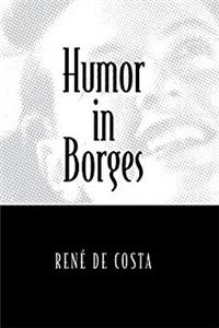 eBook Humor in Borges (Humor in Life and Letters Series) ePub