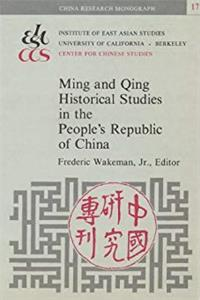 eBook Ming and Qing Historical Studies in the Peoples Republic of China (China Research Monograph, No. 17) (China Research Monographs) ePub
