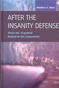 eBook After the Insanity Defense: When the Acquitted Return to the Community (Criminal Justice: Recent Scholarship) ePub