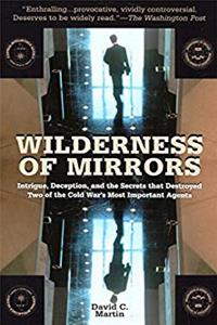 eBook Wilderness of Mirrors: Intrigue, Deception, and the Secrets that Destroyed Two of the Cold War's Most Important Agents ePub