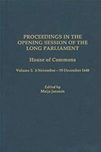 eBook Proceedings in the Opening Session of the Long Parliament: House of Commons, Vol. 1: 3 November - 19 December 1640 (Proceedings of the English Parliament) ePub