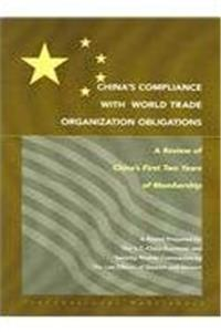 eBook China's Compliance With World Trade Organization Obligations: A Review Of China's First Two Years Of Membership ePub