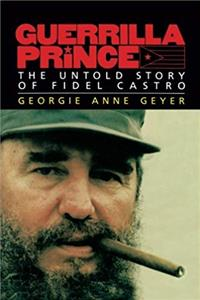eBook Guerrilla Prince: The Untold Story of Fidel Castro ePub