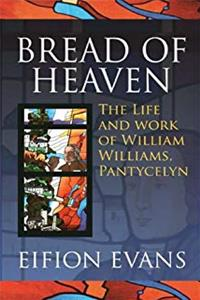 eBook Bread of Heaven: The Life and Work of William Williams, Pantycelyn ePub