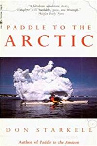 eBook Paddle to the Arctic: The Incredible Story of a Kayak Quest Across the Roof of the World ePub