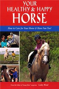 eBook Your Healthy  Happy Horse: How to Care for Your Horse  Have Fun Too! ePub