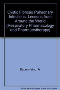 eBook Cystic Fibrosis Pulmonary Infections: Lessons from Around the World (Respiratory Pharmacology and Pharmacotherapy) ePub
