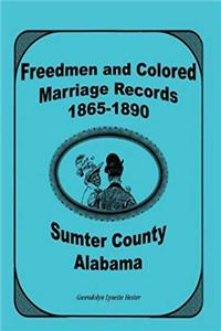 eBook Freemen And Colored Marriage Records, 1865-1890, Sumter County, Alabama ePub