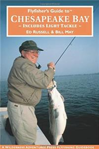 eBook Flyfisher's Guide to Chesapeake Bay: Includes Light Tackle (Wilderness Adventures Flyfishing Guidebook) (Wilderness Adventures Flyfishing Guidebook) (Wilderness Adventures Flyfishing Guidebook) ePub