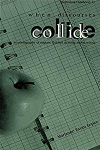eBook When Discourses Collide: An Ethnography of Migrant Children at Home and in School ePub