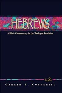 eBook Hebrews: A Commentary for Bible Students (Wesleyan Bible Study Commentary) ePub