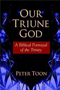 eBook Our Triune God: A Biblical Portrayal of the Trinity ePub